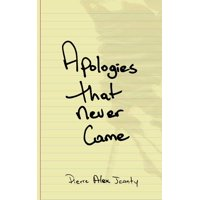 Apologies That Never Came (Paperback)