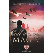 Call it magic 1: Nachtschwärmer - eBook