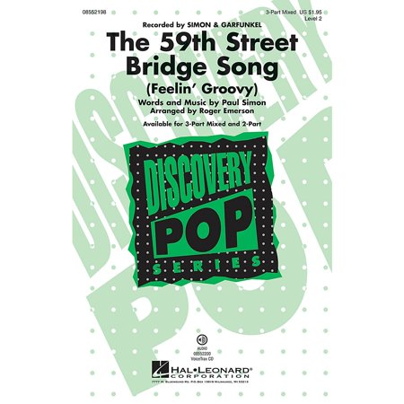 - Hal Leonard The 59th Street Bridge Song 2-Part by Simon And Garfunkel Arranged by Roger Emerson