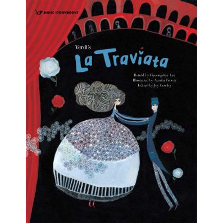Verdi's La Traviata (Music Storybooks) (La Traviata Composer)