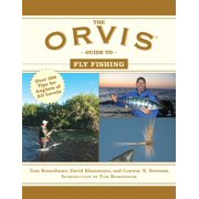 The Orvis Guide to Fly Fishing : More Than 300 Tips for Anglers of All Levels