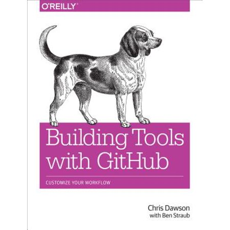 Building Tools with Github : Customize Your Workflow