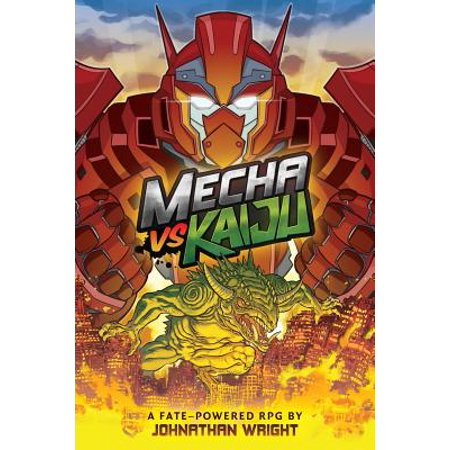 Mecha Vs Kaiju : A Science Fiction Anime Roleplaying Game for Fate