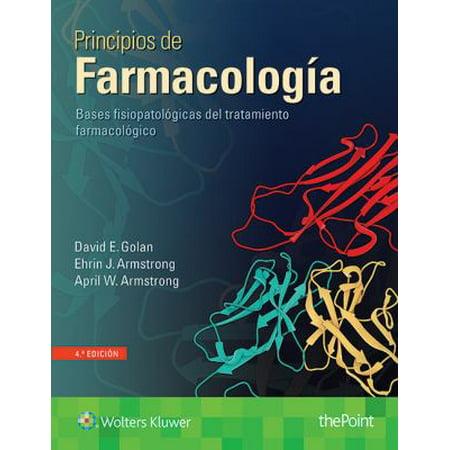 Principios De Farmacolog A  Principles Of Pharmacology  Bases Fisiopatol Gicas Del Tratamiento Farmacol Gico  Pathophysiological Basis Of Pharmacotherapy