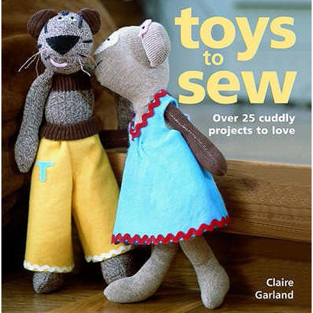 Cuddly Book (Toys to Sew : 25 Cuddly Projects to Love. Claire Garland)