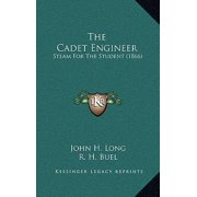 The Cadet Engineer : Steam for the Student (1866)