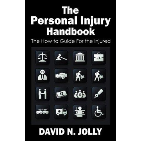The Personal Injury Handbook  The How To Guide For The Injured