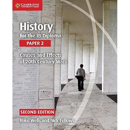 History for the Ib Diploma Paper 2 Causes and Effects of 20th Century