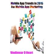Mobile App Trends in 2015: For Mobile App Marketing - eBook