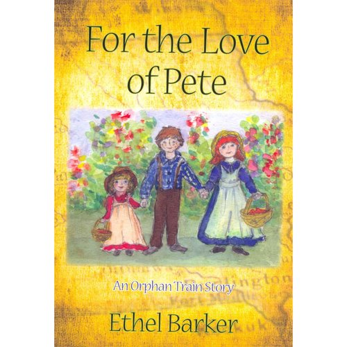 For the Love of Pete: An Orphan Train Story