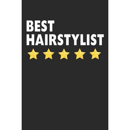 Best Hairstylist: Lined Journal, Notebook, Diary, Hair Stylist Gift For Women & Men (6 x 9 100 Pages)