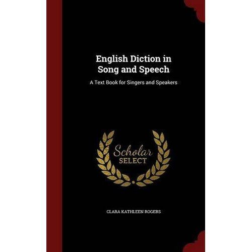 English Diction in Song and Speech : A Text Book for Singers and Speakers