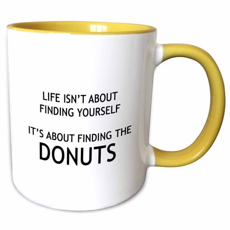 3dRose LIFE ISNT ABOUT FINDING YOURSELF ITS ABOUT FINDING THE DONUTS - Two Tone Yellow Mug, 11-ounce