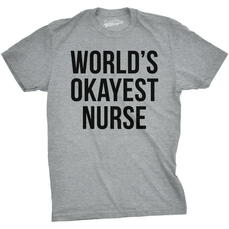 Mens Worlds Okayest Nurse Tshirt Funny Sarcastic Doctor Tee For Guys (Funny Nurse Comics)