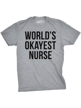 384d82b24 ... Crazy Dog Tshirts. Free shipping. Product Image Mens Worlds Okayest  Nurse Tshirt Funny Sarcastic Doctor Tee For Guys