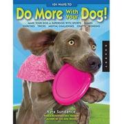 Quarry Books 101 Ways To Do More with You Dog!