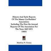 History and Early Reports of the Master Car-Builders' Association : Including the First Six Annual Reports of the Association for the Years 1867-1872 (1885)