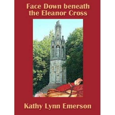 - Face Down beneath the Eleanor Cross - eBook