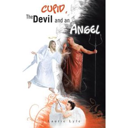Cupid, the Devil and an Angel - eBook - Angel And Devil