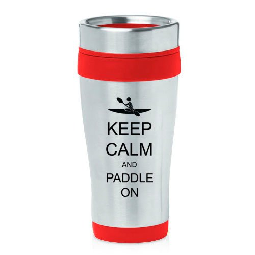16oz Insulated Stainless Steel Travel Mug Keep Calm and Paddle On Kayak (Red)