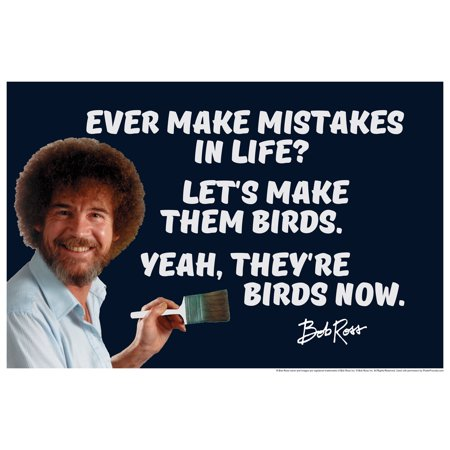 Bob Ross Ever Make Mistakes In Life Quote Motivational Poster 12X18 Inch