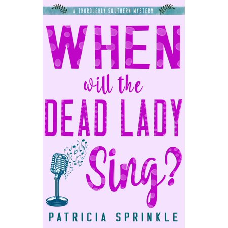 When Will the Dead Lady Sing? - eBook (Vanna Dead Language For A Dying Lady)