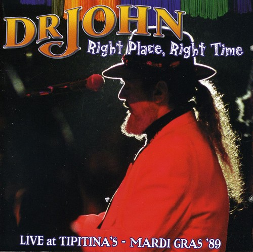 Right Place, Right Time: Live At Tipitina's Mardi Gras 1989