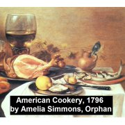 American Cookery (1796) - eBook