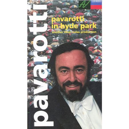 - Luciano Pavarotti in Hyde Park [VHS]