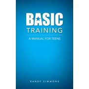 Basic Training : A Manual for Teens