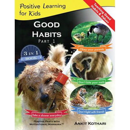 Good Habits, Part 1 : A 3-In-1 Unique Book Teaching Children Good Habits, Values as Well as Types of Animals