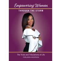 Empowering Women through the Storm: The trials and tribulations of life (Paperback)
