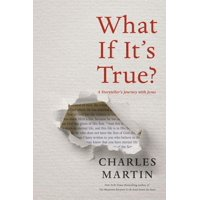 What If It's True?: A Storyteller's Journey with Jesus (Hardcover)