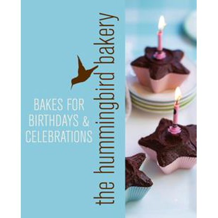 Hummingbird Bakery Bakes For Birthdays And Celebrations An Extract From Cake Days