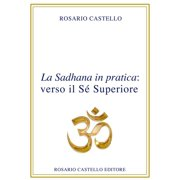 La Sadhana in pratica: verso il Sé Superiore - eBook