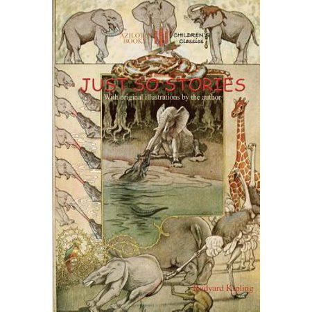 Just So Stories : Including 'the Tabu Tale' and 'ham and the Porcupine' & Original Illustrations by Rudyard Kipling (Aziloth (The Original Egyptians Were Descendants Of Ham)