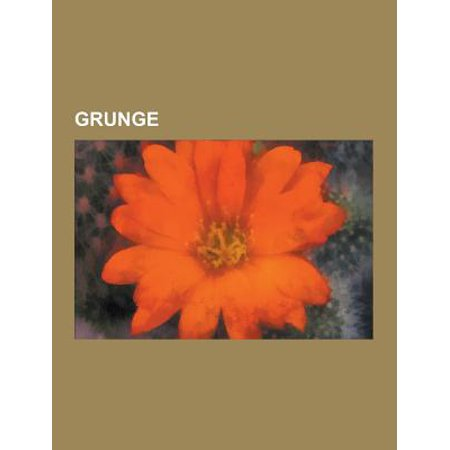 Grunge : Nirvana, Kurt Cobain, Courtney Love, Pearl Jam, Soundgarden, Chris Cornell, Dave Grohl, Eddie Vedder, Layne Staley, SM (Kurt Cobain Grunge)