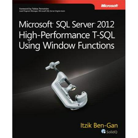 Microsoft SQL Server 2012 High-Performance T-SQL Using Window Functions -