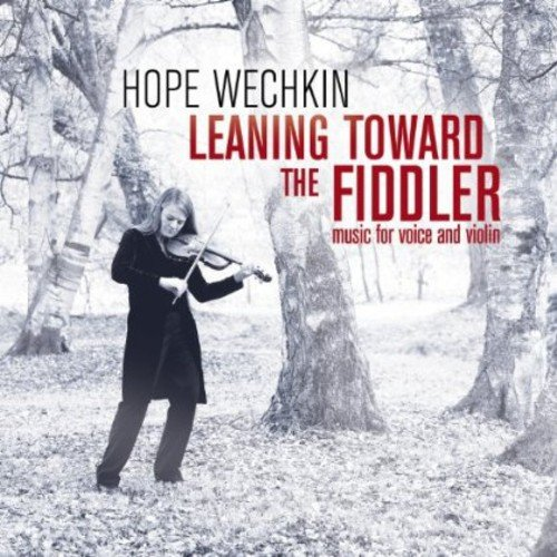 Leaning Toward The Fiddler: Music For Voice