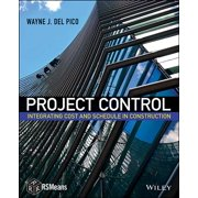 Project Control : Integrating Cost and Schedule in Construction