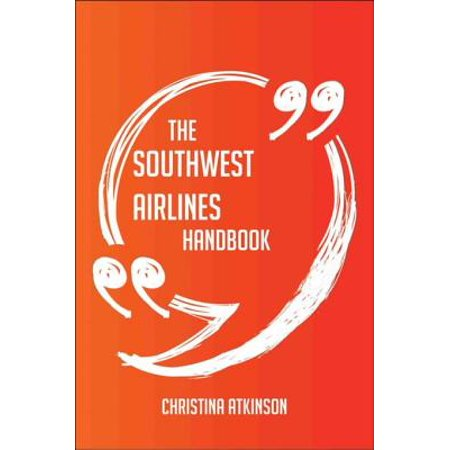 The Southwest Airlines Handbook - Everything You Need To Know About Southwest Airlines - eBook