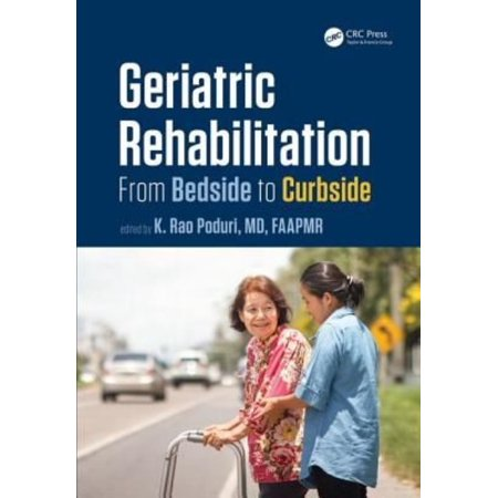 Geriatric Rehabilitation  From Bedside To Curbside