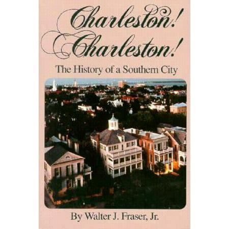 Charleston! Charleston! : The History of a Southern City
