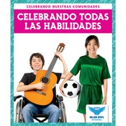 Celebrando Nuestras Comunidades (Celebrating Our Communities): Celebrando Todas Las Habilidades (Celebrating All Abilties) (Paperback)