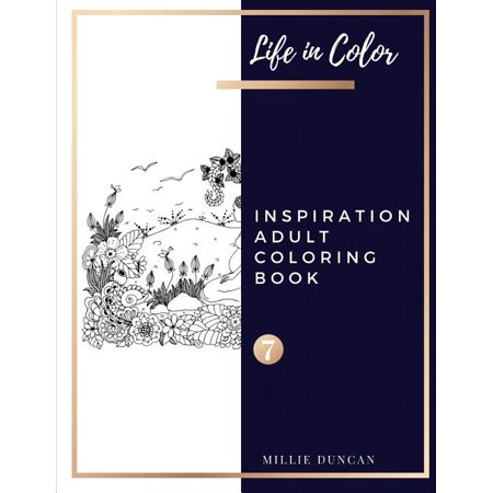 Life in Color - Inspiration Adult Coloring Book: INSPIRATION ADULT COLORING BOOK (Book 7): Inspiration Coloring Book for Adults - 40+ Premium Coloring Patterns (Life in Color Series) (Paperback)