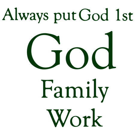Always put God 1st God Family Work Vinyl Decal Sticker Quote Small For