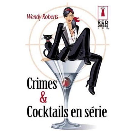 Crimes et cocktails en série (Harlequin Red Dress Ink) - eBook (Harlequin Dress)