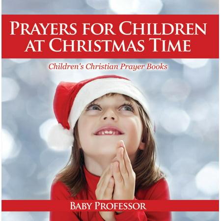 Prayers for Children at Christmas Time - Children's Christian Prayer Books - eBook