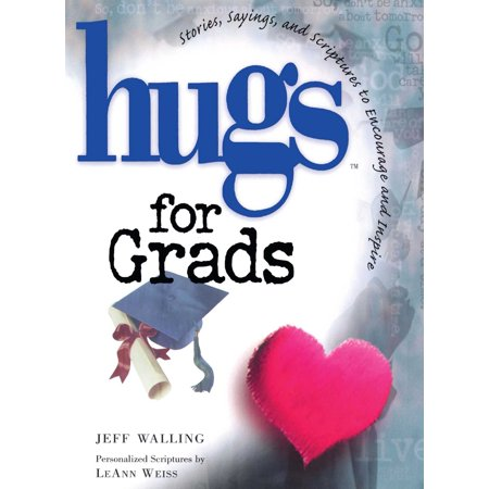 Hugs for Grads : Stories, Sayings, and Scriptures to Encourage and Inspire