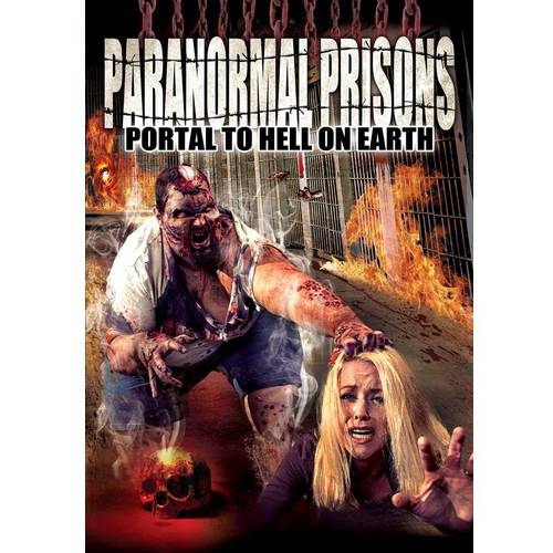 Paranormal Prisons: Portal To Hell On Earth